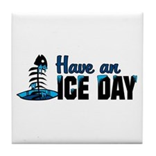 Have An Ice Day Tile Coaster