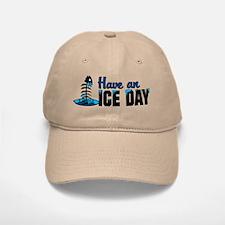 Have An Ice Day Baseball Baseball Cap