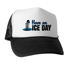 Have An Ice Day Trucker Hat