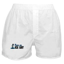 Have An Ice Day Boxer Shorts