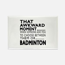 Badminton Awkward Moment Designs Rectangle Magnet
