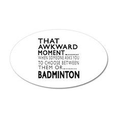Badminton Awkward Moment Des Wall Decal