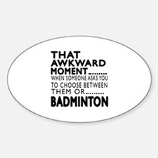 Badminton Awkward Moment Designs Decal