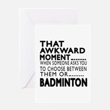 Badminton Awkward Moment Designs Greeting Card