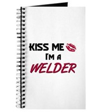 Kiss Me I'm a WELDER Journal
