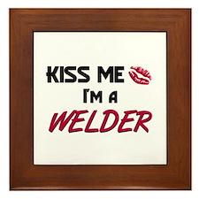 Kiss Me I'm a WELDER Framed Tile