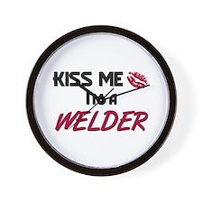 Kiss Me I'm a WELDER Wall Clock