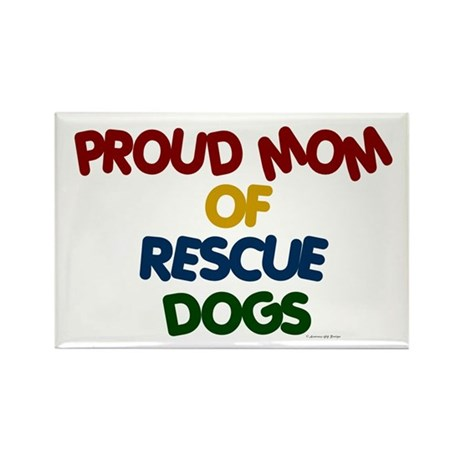 Proud Mom Of Rescue Dogs 1 Rectangle Magnet (10 pa