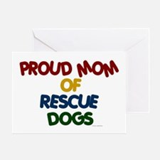 Proud Mom Of Rescue Dogs 1 Greeting Card