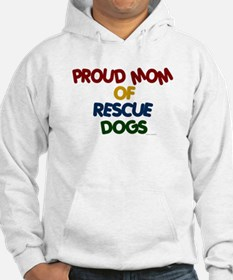 Proud Mom Of Rescue Dogs 1 Hoodie