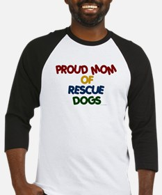 Proud Mom Of Rescue Dogs 1 Baseball Jersey
