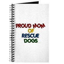 Proud Mom Of Rescue Dogs 1 Journal