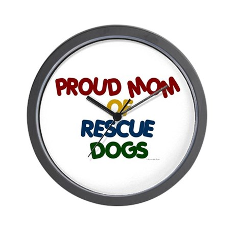 Proud Mom Of Rescue Dogs 1 Wall Clock