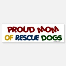 Proud Mom Of Rescue Dogs 1 Bumper Bumper Bumper Sticker
