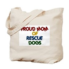 Proud Mom Of Rescue Dogs 1 Tote Bag