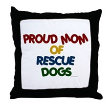 Proud Mom Of Rescue Dogs 1 Throw Pillow