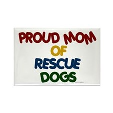 Proud Mom Of Rescue Dogs 1 Rectangle Magnet
