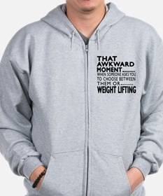 Weight Lifting Awkward Moment Designs Zip Hoodie