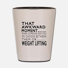 Weight Lifting Awkward Moment Designs Shot Glass