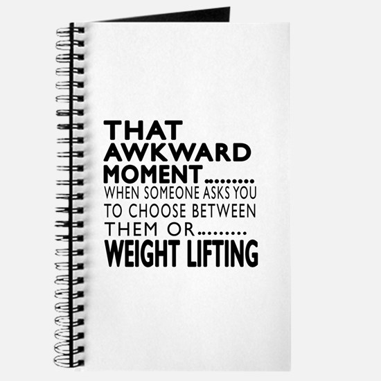 Weight Lifting Awkward Moment Designs Journal