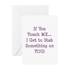 If You Touch Me I Stab You Greeting Card