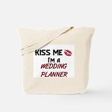 Kiss Me I'm a WEDDING PLANNER Tote Bag