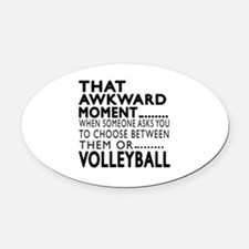 Volleyball Awkward Moment Designs Oval Car Magnet