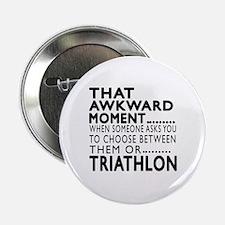 """Triathlon Awkward Moment D 2.25"""" Button (100 pack)"""