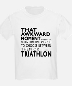 Triathlon Awkward Moment Design T-Shirt