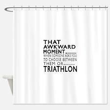 Triathlon Awkward Moment Designs Shower Curtain