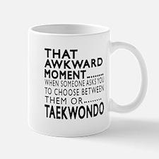 Taekwondo Awkward Moment Designs Mug