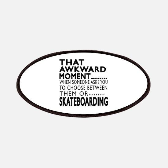 Skateboarding Awkward Moment Designs Patch