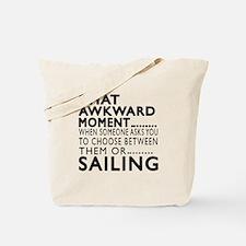 Sailing Awkward Moment Designs Tote Bag