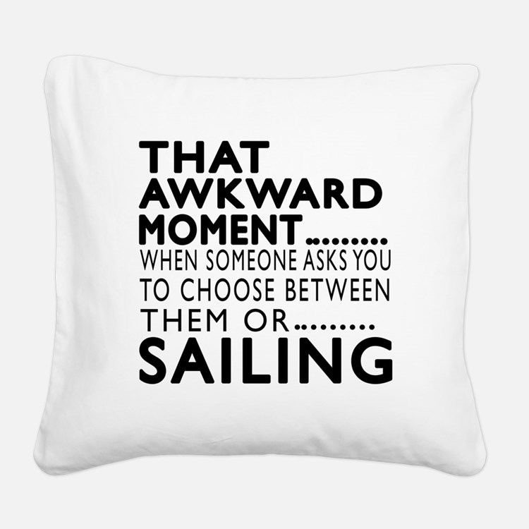Sailing Awkward Moment Design Square Canvas Pillow