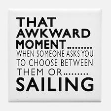 Sailing Awkward Moment Designs Tile Coaster