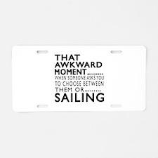 Sailing Awkward Moment Desi Aluminum License Plate