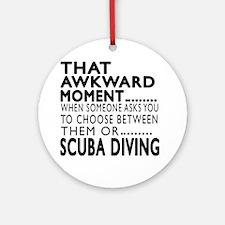 Scuba Diving Awkward Moment Designs Round Ornament