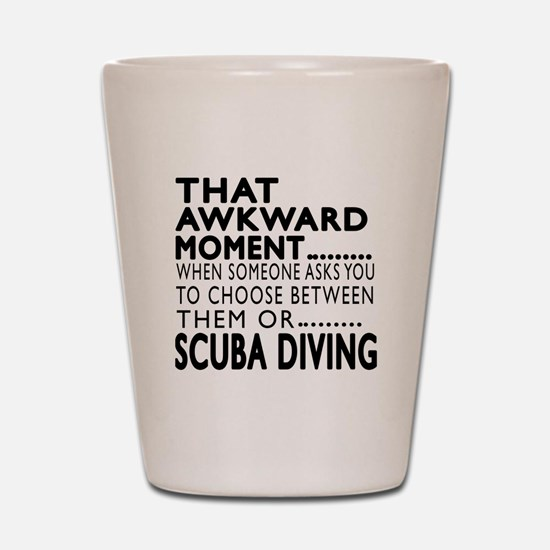 Scuba Diving Awkward Moment Designs Shot Glass