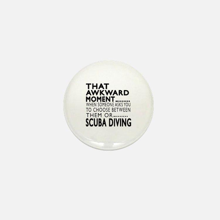 Scuba Diving Awkward Moment Designs Mini Button