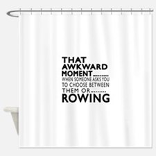 Rowing Awkward Moment Designs Shower Curtain