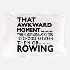Rowing Awkward Moment Designs Pillow Case