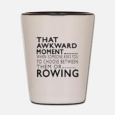 Rowing Awkward Moment Designs Shot Glass