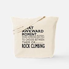 Rock Climbing Awkward Moment Designs Tote Bag
