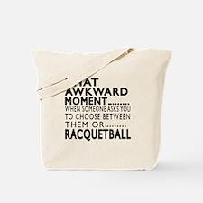Racquetball Awkward Moment Designs Tote Bag