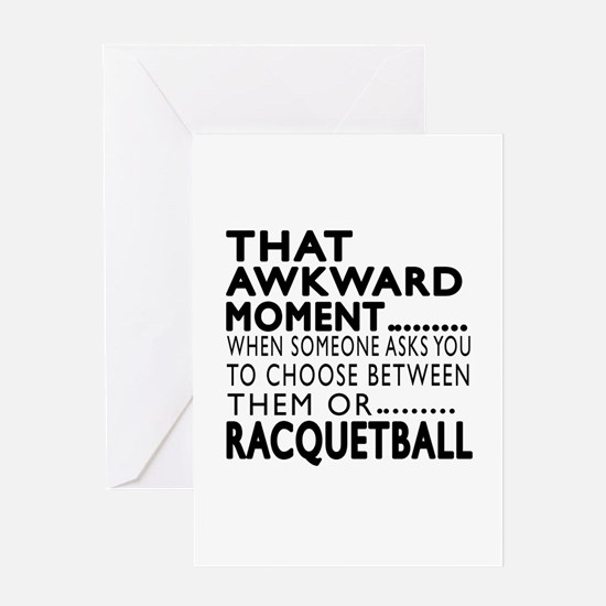 Racquetball Awkward Moment Designs Greeting Card