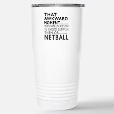 Netball Awkward Moment Stainless Steel Travel Mug