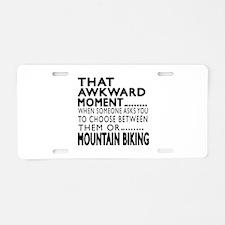 Mountain Biking Awkward Mom Aluminum License Plate