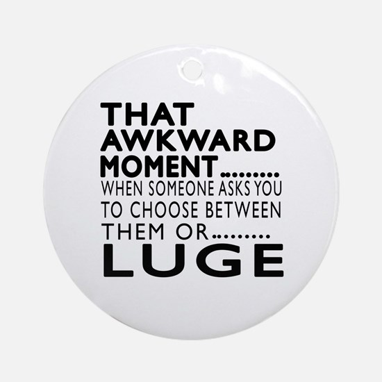 Luge Awkward Moment Designs Round Ornament