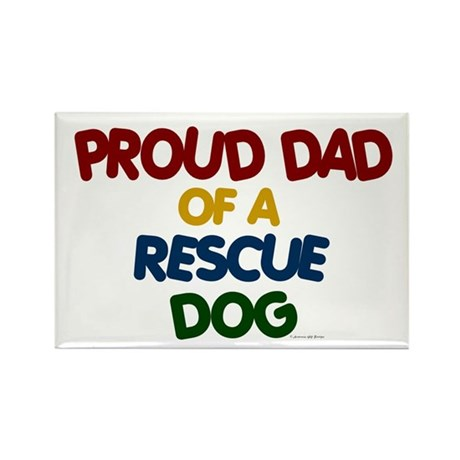 Proud Dad Of Rescue Dog 1 Rectangle Magnet