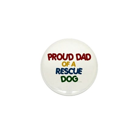 Proud Dad Of Rescue Dog 1 Mini Button